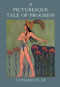 A Picturesque Tale of Progress: Conquests III