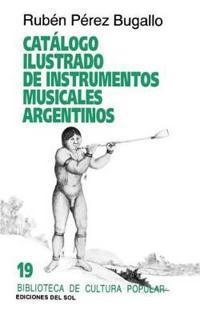 Catalogo Ilustrado De Instrumentos Musicales Argentinos