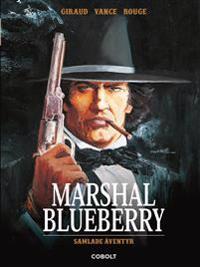 Marshal Blueberry: Samlade äventyr
