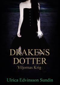 Drakens Dotter - Viljornas Krig