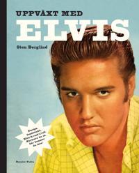 Uppväxt med Elvis