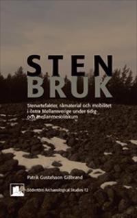Stenbruk: Stenartefakter, råmaterial och mobilitet i östra Mellansverige under tidig- och mellanmesolitikum - Patrik Gustafsson Gillbrand pdf epub