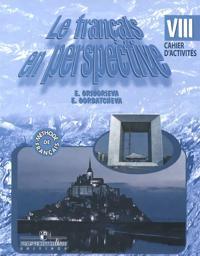 Le francais en perspective 8: Cahier d'activites / Frantsuzskij jazyk. 8 klass. Rabochaja tetrad