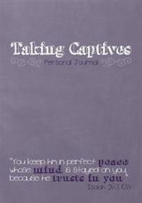Taking Captives: Personal Journal