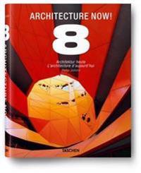 Architecture Now! 8 / Architektur Heute 8 / L'architecture D'aujourd'hui 8