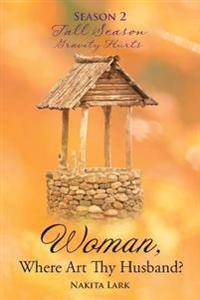Woman, Where Art Thy Husband? Season 2