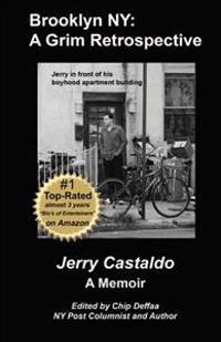 Brooklyn NY: A Grim Retrospective: A Memoir