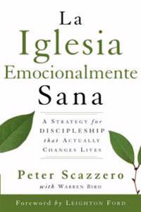La iglesia emocionalmente sana / The Emotionally Healthy Church