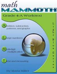 Math Mammoth Grade 4-A Worktext