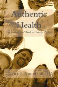 Authentic Health: The Unauthorized Guide to Family Wellness