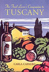 Food Lover's Companion to Tuscany