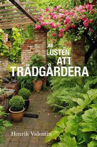 Om lusten att trädgårdera