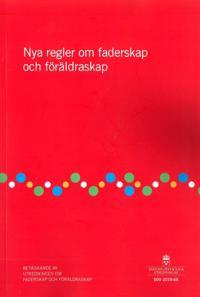 Nya regler om faderskap och föräldraskap. SOU 2018:68 : Betänkande från Utredningen om faderskap och föräldraskap (Ju 2017:07)
