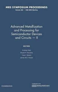 Advanced Metallization and Processing for Semiconductor Devices and Circuits-II