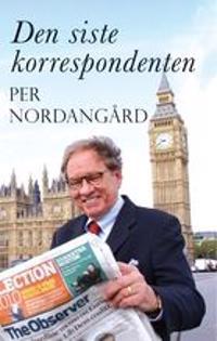 Den siste korrespondenten - Per Nordangård | Laserbodysculptingpittsburgh.com