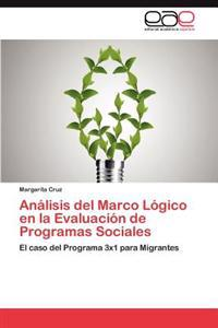 Analisis del Marco Logico En La Evaluacion de Programas Sociales
