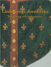 Östergötland : Linköpings domkyrka. III. Inredning och inventarier