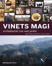 Vinets magi : en kulinarisk resa jorden runt
