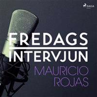 Fredagsintervjun - Mauricio Rojas