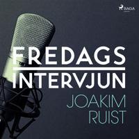 Fredagsintervjun - Joakim Ruist
