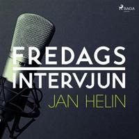 Fredagsintervjun - Jan Helin