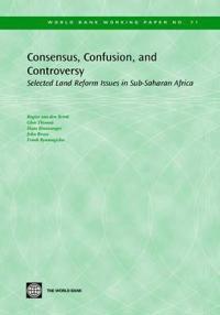 Consensus, Confusion, And Controversy