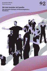 Att tala betyder att handla: Om röstundervisningen vid Teaterhögskolan i Stockholm - Jacqueline Martin, Mikael Strömberg pdf epub