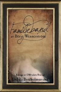 Familjeband : en saga ur 1700-talets Sverige