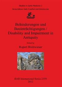 Behinderungen Und Beeintrachtigungen / Disability and Impairment in Antiquity