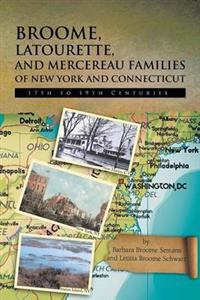 Broome, Latourette, and Mercereau Families of New York and Connecticut