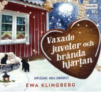 Vaxade juveler och brända hjärtan - Ewa Klingberg - cd-bok (9789175458427)     Bokhandel