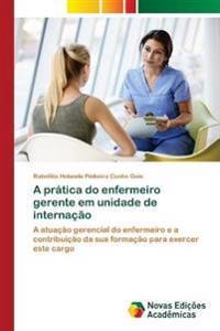 A prática do enfermeiro gerente em unidade de internação