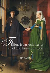 Frillor, fruar och herrar : en okänd kvinnohistoria