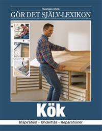 Kök : inspiration, underhåll, reparationer
