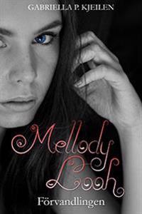 Mellody Looh - Förvandlingen