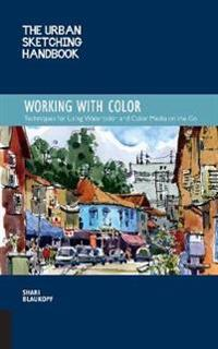 The Urban Sketching Handbook: Working with Color