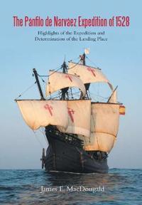 The P nfilo de Narv ez Expedition of 1528