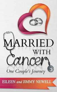 Married with Cancer: One Couple's Journey