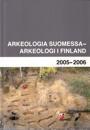 Arkeologia Suomessa 2005-2006