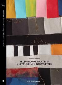 Televisioformaatti ja kulttuurinen neuvottelu