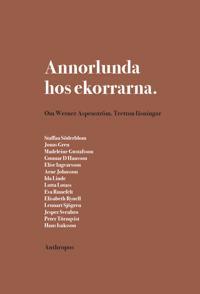 Annorlunda hos ekorrarna : om Werner Aspenström - tretton läsningar