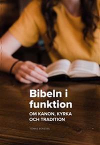 Bibeln i funktion : Om kanon, kyrka och tradition