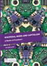 Wikipedia, Work and Capitalism