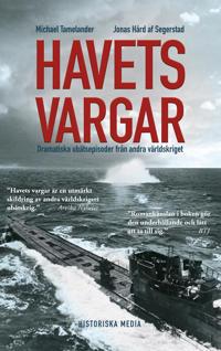 Havets vargar : dramatiska ubåtsepisoder under andra världskriget - Michael Tamelander, Jonas Hård af Segerstad pdf epub