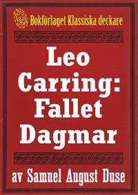Leo Carring: Fallet Dagmar. Återutgivning av text från 1935