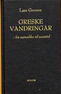 Greske vandringar; frå mytealder til juntatid - Lars Groven | Ridgeroadrun.org