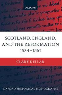 Scotland, England, and the Reformation 1534 - 61