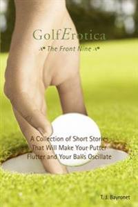 GolfErotica The Front Nine