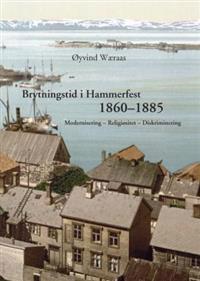 Brytningstid i Hammerfest 1860-1885
