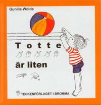 Totte är liten - Barnbok med tecken för hörande barn